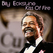 Kiss of Fire by Billy Eckstine