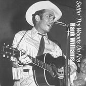 Settin' the Woods on Fire by Hank Williams