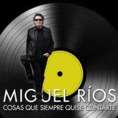 Cosas Que Siempre Quise Contarte (Versión Acústica) de Miguel Rios