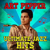 Ultimate Jazz Hits by Art Pepper