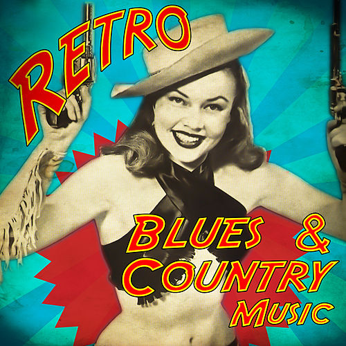 Retro Blues & Country Music by Various Artists