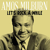 Let's Rock a While by Amos Milburn