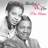 I'm Gone by Shirley and Lee