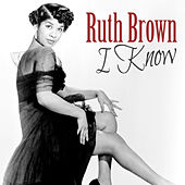 I Know by Ruth Brown