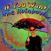 If You Want the Rainbow (You Must Have the Rain) by Craig Einhorn
