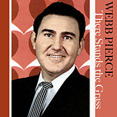 There Stands the Glass by Webb Pierce