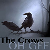 Oh Gee by The Crows