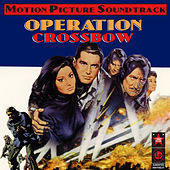 Operation Crossbow (Music From The Original 1965 Motion Picture Soundtrack) by Ron Goodwin