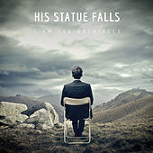 I Am the Architect by His Statue Falls