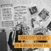 I'm Walking Behind You de Dorothy Squires