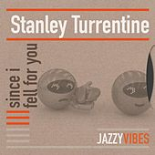 Since I Fell for You von Stanley Turrentine