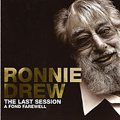 The Last Session A Fond Farewell by Ronnie Drew