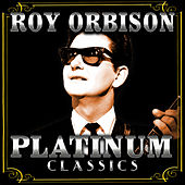 Platinum Classics by Roy Orbison