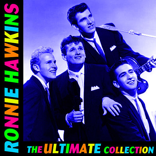 The Ultimate Collection by Ronnie Hawkins
