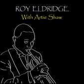 With Artie Shaw by Roy Eldridge