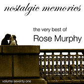 Nostalgic Memories-The Very Best Of Rose Murphy-Vol. 71 de Rose Murphy