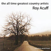 The All Time Greatest Country Artists-Roy Acuff-Vol. 17 by Roy Acuff