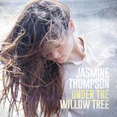 Under the Willow Tree (EP) by Jasmine Thompson
