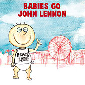 Babies Go John Lennon by Sweet Little Band
