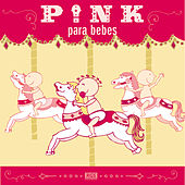Pink Para Bebes by Sweet Little Band