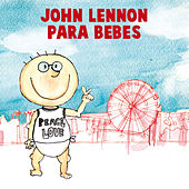John Lennon para Bebes by Sweet Little Band