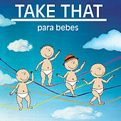 Take That Para Bebes by Sweet Little Band
