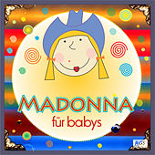 Madonna Für Babys by Sweet Little Band