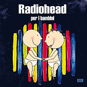 Radiohead Per I Bambini by Sweet Little Band