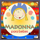 Madonna Para Bebes by Sweet Little Band
