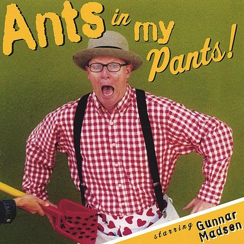 Ants In My Pants by Gunnar Madsen