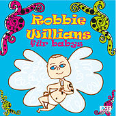 Robbie Willians Für Babys by Sweet Little Band