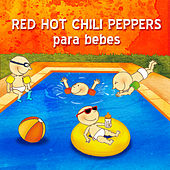 Red Hot Chili Peppers Para Bebes by Sweet Little Band