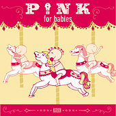 Pink For Babies by Sweet Little Band