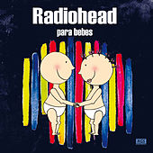 Radiohead Para Bebes by Sweet Little Band
