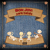 Bon Jovi Para Bebês by Sweet Little Band