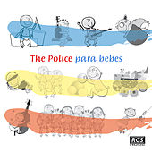 The Police Para Bebes by Sweet Little Band