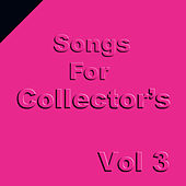 Songs for Collectors, Vol. 3 by Various Artists