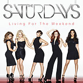 Living For The Weekend (Deluxe Edition) von The Saturdays