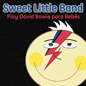 Sweet Little Band Play David Bowie para Bebes by Sweet Little Band