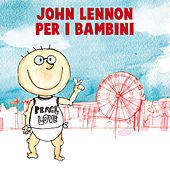 John Lennon Per I Bambini by Sweet Little Band