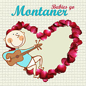 Babies Go Montaner by Sweet Little Band
