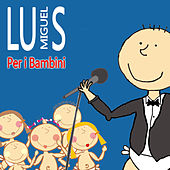 Luis Miguel Per I Bambini by Sweet Little Band