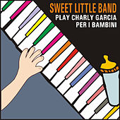Sweet Little Band Play Charly Garcia Per I Bambini by Sweet Little Band
