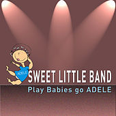 Sweet Little Band Play Babies Go Adele by Sweet Little Band