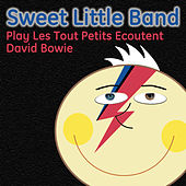 Sweet Little Band Play Les Tout Petits Ecoutent David Bowie by Sweet Little Band