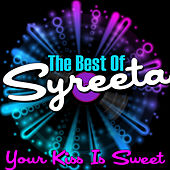 Your Kiss Is Sweet - The Best Of Syreeta de Syreeta