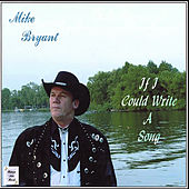 If I Could Write A Song von Mike Bryant
