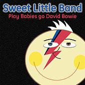 Sweet Little Band Play Babies Go David Bowie by Sweet Little Band
