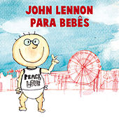 John Lennon para Bebês by Sweet Little Band