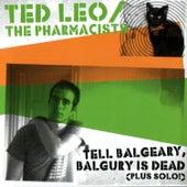 Tell Balgeary, Balguery is Dead by Ted Leo
